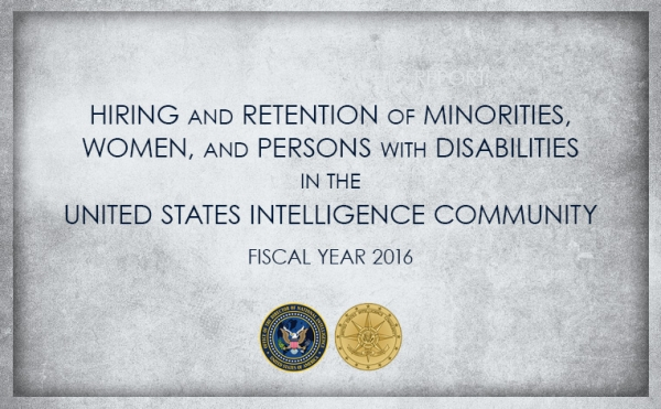 Annual Demographic Report: Hiring and Retention of Minorities, Women, and Persons with Disabilities in the United States Intelligence Community Fiscal Year 2016