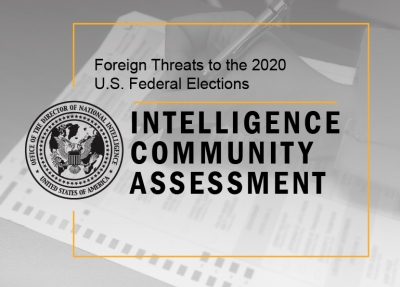 Intelligence Community Assessment on Foreign Threats to the 2020 U.S. Federal Elections