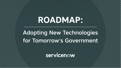 Roadmap: Adopting New Technologies for Tomorrow's Government