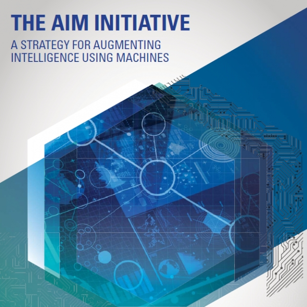 The AIM Initiative: A Strategy for Augmenting Intelligence Using Machines