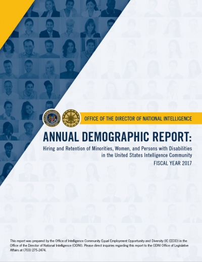 Annual Demographic Report: Hiring and Retention of Minorities, Women, and Persons with Disabilities in the United States Intelligence Community Fiscal Year 2017